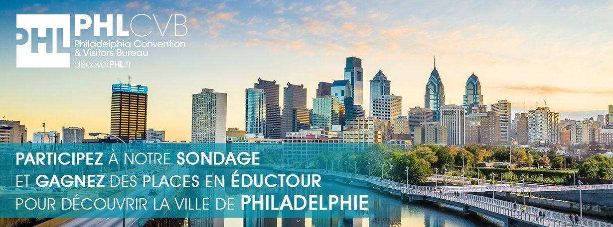 Participez à notre sondage  et gagnez des places en éductour  pour découvrir la ville de Philadelphie