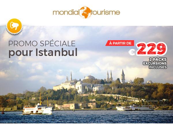 PROMOS EXCEPTIONNELLES SUR ISTANBUL <br>LES 1ERS ARRIVES seront les 1ERS SERVIS !