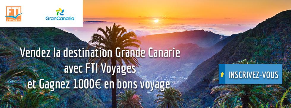 Vendez la destination Grande Canarie avec FTI Voyages et Gagnez 1000€ en bons voyage